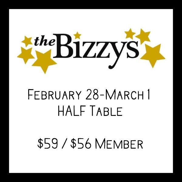 Bizzys FEBRUARY 29 - MARCH 1 HALF Table