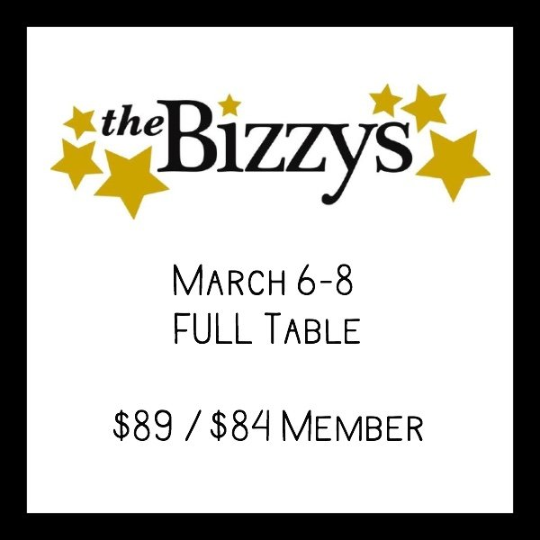 Bizzys MARCH 6-8 FULL Table