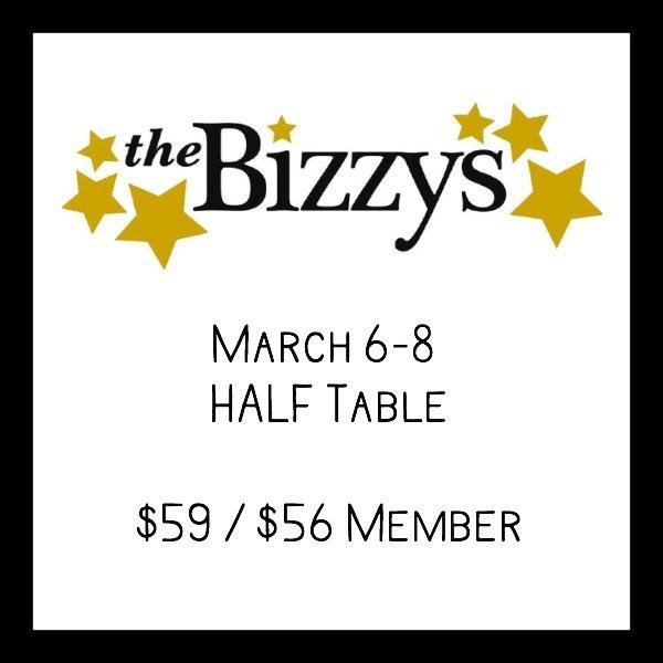 Bizzys MARCH 6-8 HALF Table