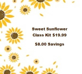 Optional Sweet Sunflowers Class Kit