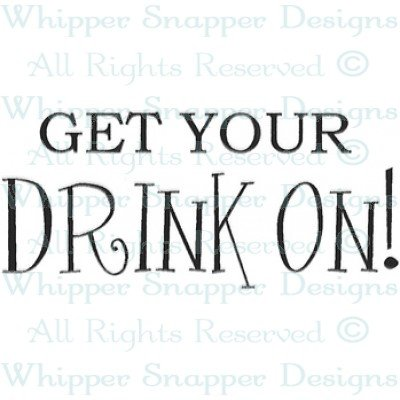 DRINK ON!