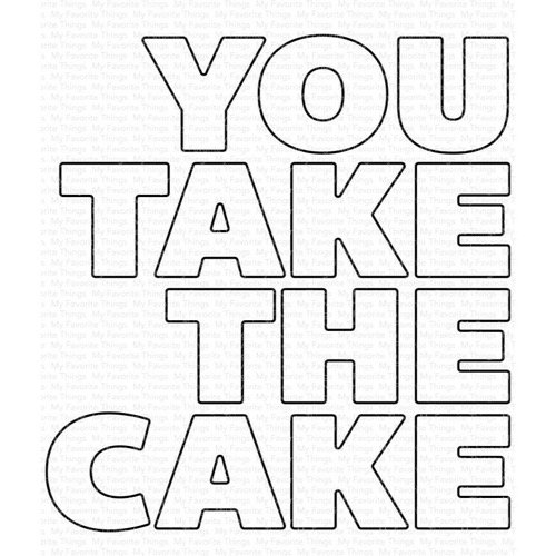 YOU TAKE THE CAKE