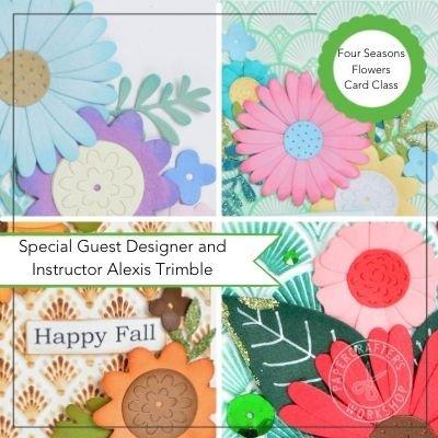 ONLINE CLASS EXCLUSIVE:  Four Seasons Flowers Card Class