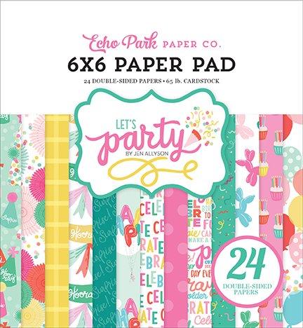 Echo Park - Let's Party - 6x6 Paper Pad