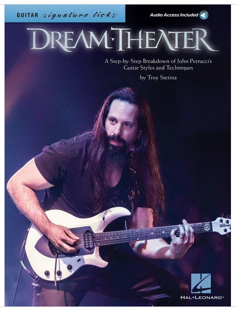 Dream Theater - Signature Licks A Step-by-Step Breakdown of John Petrucci's Guitar Styles and Techniques
