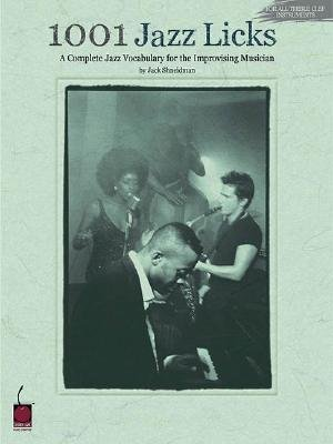 1001 Jazz Licks:  A Complete Jazz Vocabulary for the Improvising Musician