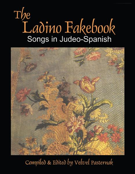 The Ladino Fake Book Songs in Judeo-Spanish