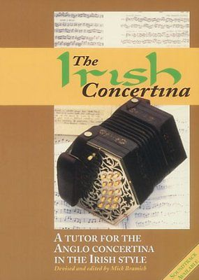 The Irish Concertina: A Tutor for the Anglo Concertina in the Irish Style