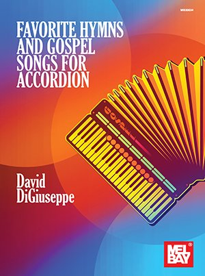 Favorite Hymns and Gospel Songs for Accordion by David DiGiuseppe