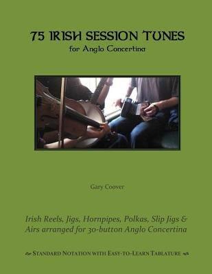 75 Irish Session Tunes for Anglo Concertina