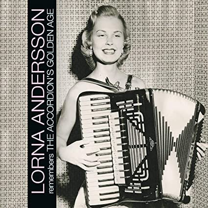 Lorna Andersson remembers The Accordion's Golden Age (CD)