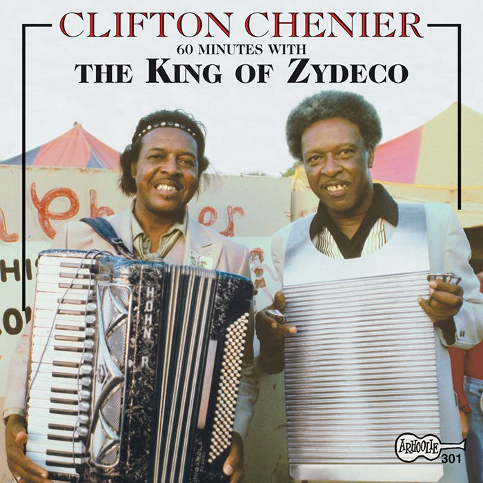 Clifton Chenier: 60 Minutes with the King of Zydeco (CD)