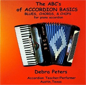 The ABCs of Accordion Basics: Blues, Chords, & Chops for Piano Accordion