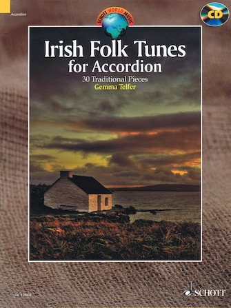 Irish Folk Tunes for Accordion: 30 Traditional Pieces with CD