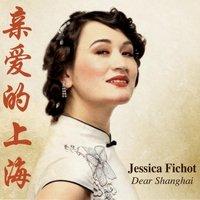 Jessica Fichot-Dear Shanghai CD NEW