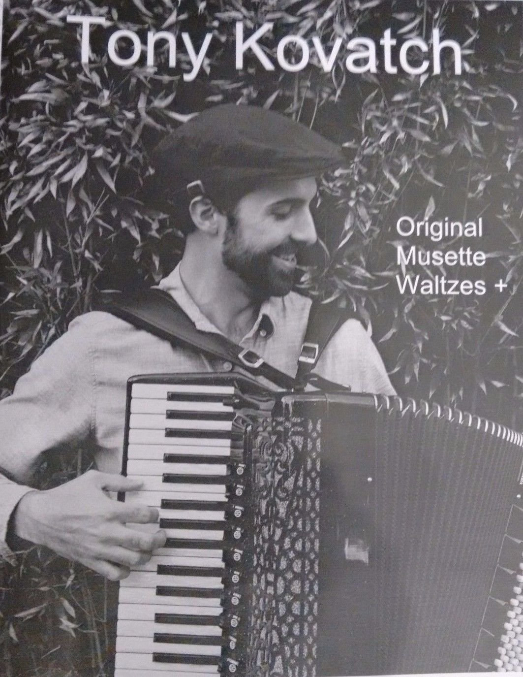 Original Musette Waltzes + by Tony Kovatch with Free Online Accordion Lessons