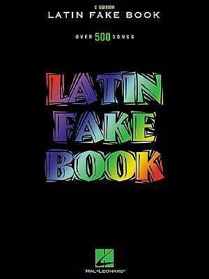 Latin Fake Book: Over 500 Songs (C Edition)