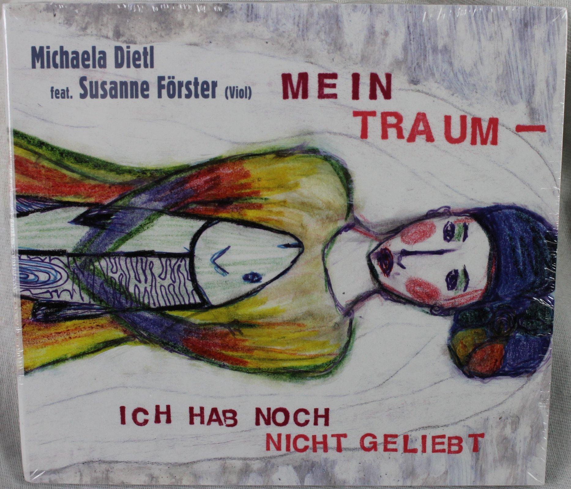 Mein Traum- Ich Hab Noch Nicht Geliebt by Michaela Dietl CD