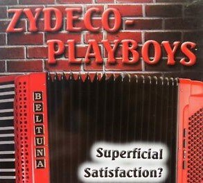 Zydeco-Playboys: Superficial Satisfaction? (CD)