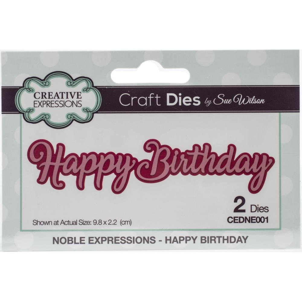 Creative Expressions Craft Dies By Sue Wilson-Noble Expressions-Happy Birthday