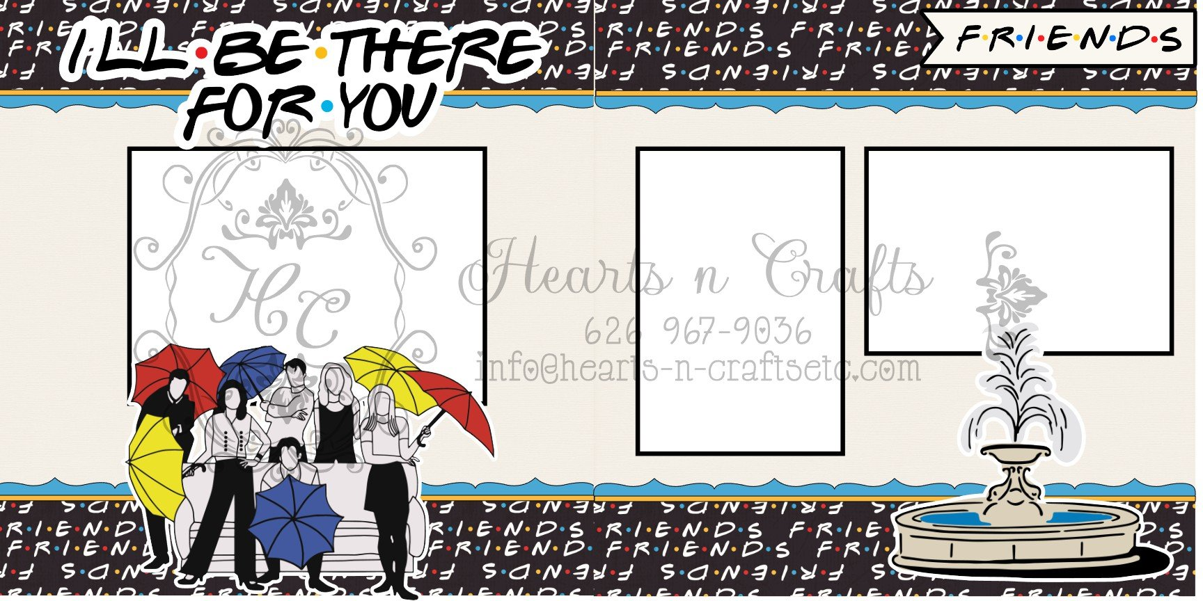 Friends-I'll be there for you 2 pg Layout