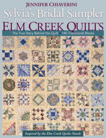 Sylvia's Bridal Sampler Pattern Book from Elm Creek Quilts