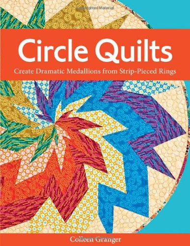 Circle Quilts Book by Colleen Granger