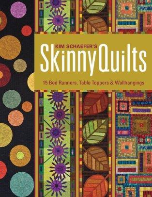 Kim Schaefer's Skinny Quilts Book