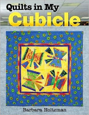 Quilts in My Cubicle Book by Barbara Holtzman