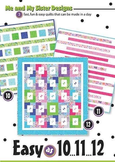 Easy as 10...11...12 Quilts - Three Patterns!