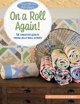 Moda All-Stars - On a Roll Again! - 14 Creative Quilts from Jelly Roll Strips ~ Softcover