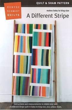 Denyse Schmidt Quilts- A Different Stripe