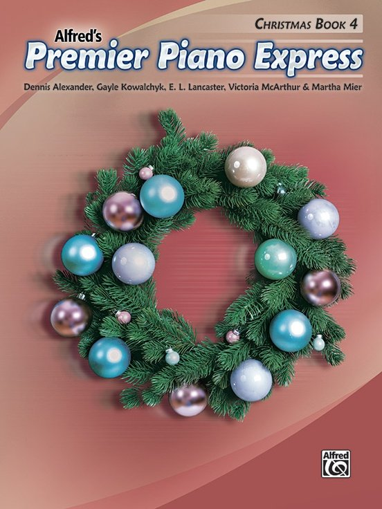 Alfred's Premier Piano Express Christmas Book 4