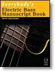 Everybody's Electric Bass Manuscript Book