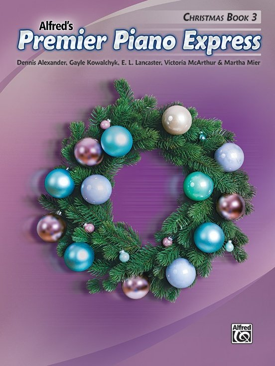 Alfred's Premier Piano Express Christmas Book 3