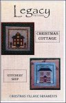 Legacy Christmas Cottage/Stitchery Shop Ornaments
