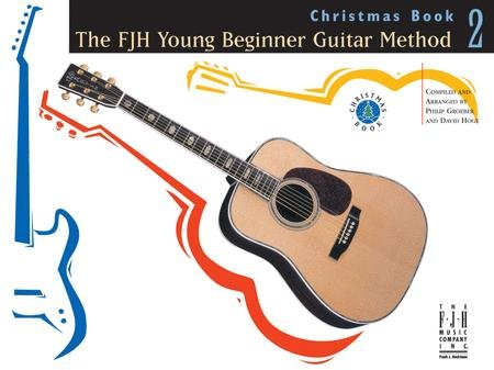 The FJH Young Beginner Guitar Method Christmas Book 2