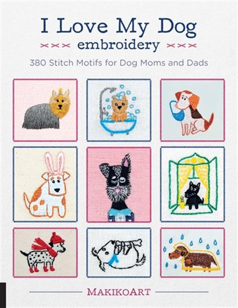 I Love My Dog Embroidery Book