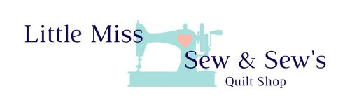 Little Miss Sew and Sew's Quilt shop
