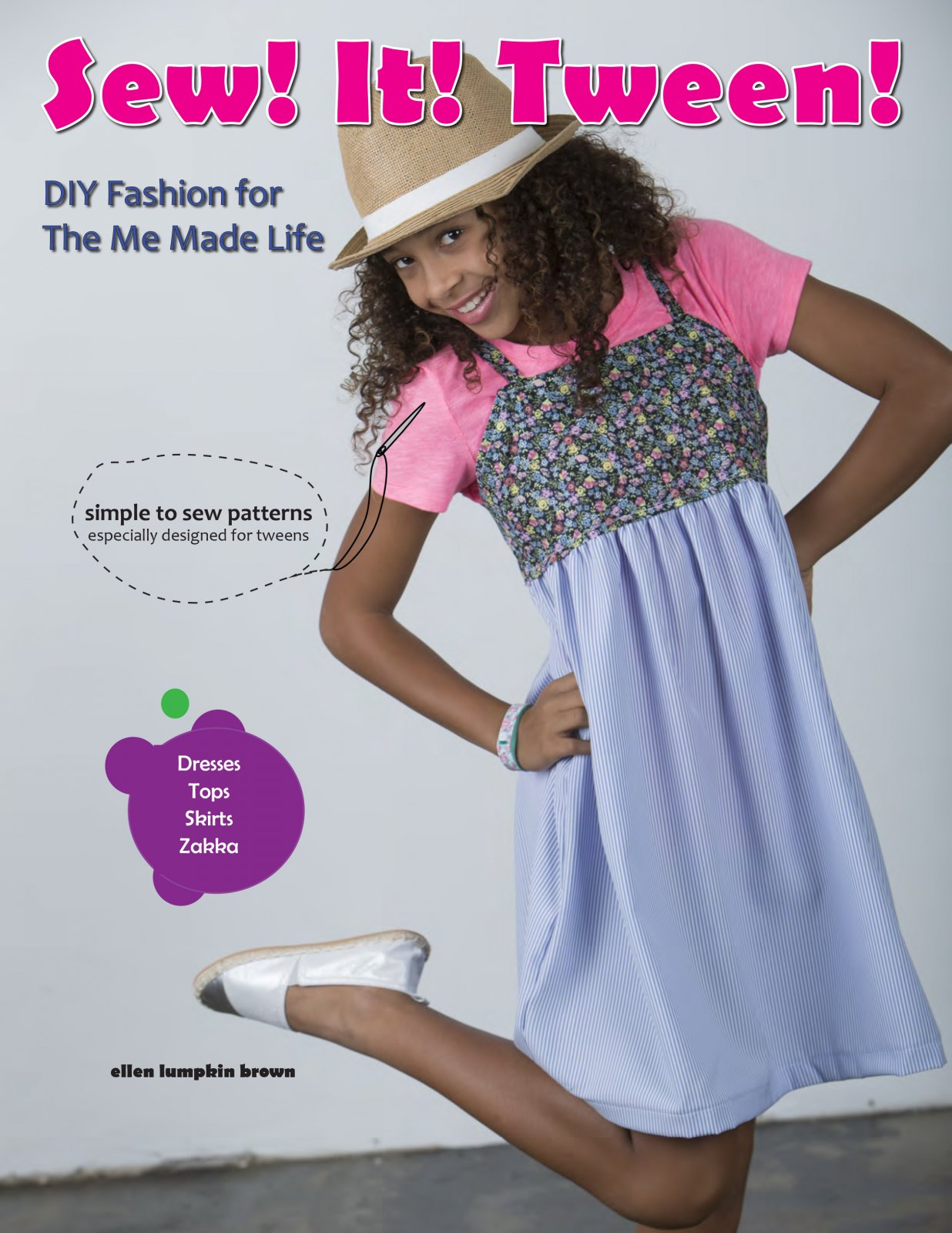 Sew It! Tween: DIY Fashion and Accessories for the 'Me' Made Life