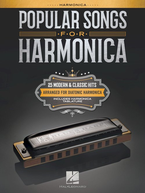 Popular Songs for Harmonica 25 Modern & Classic Hits Arranged for Diatonic Harmonica