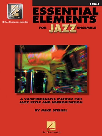 Essential Elements for Jazz Ensemble - Drums A Comprehensive Method for Jazz Style and Improvisation