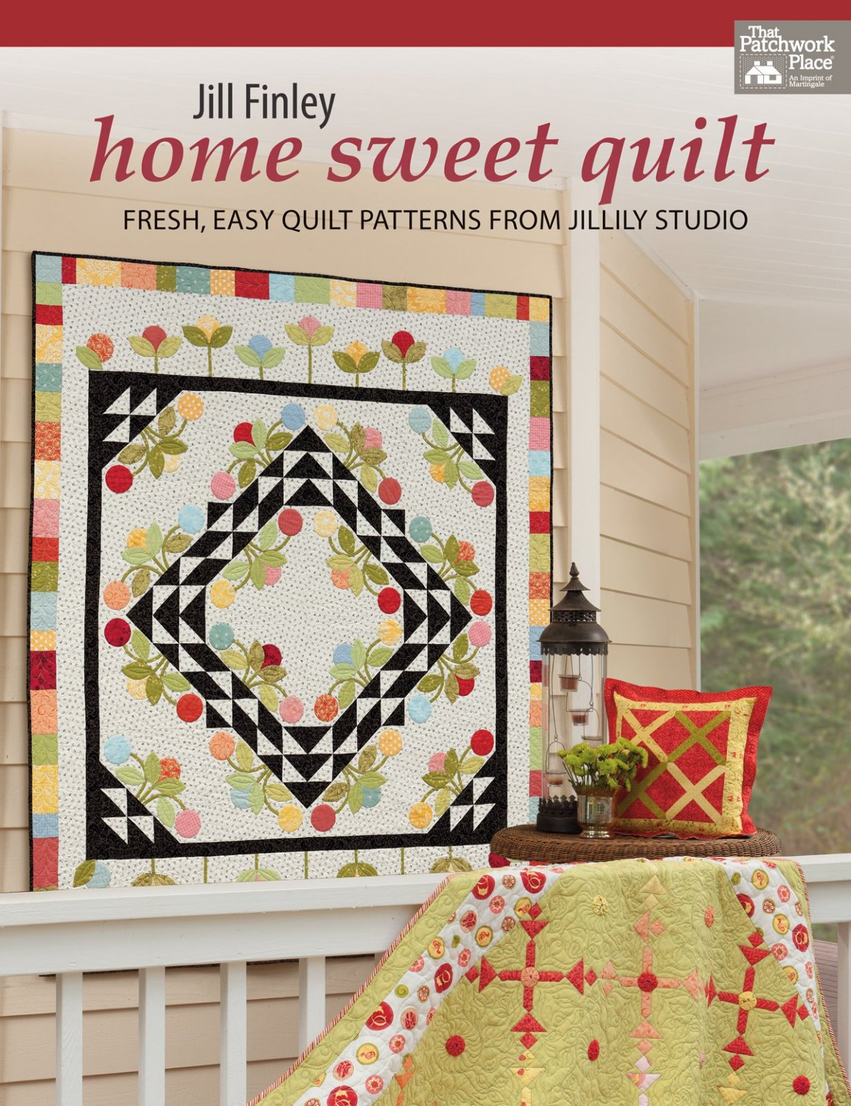 Home Sweet Quilt - Fresh, Easy Quilt Patterns from Jillily Studio