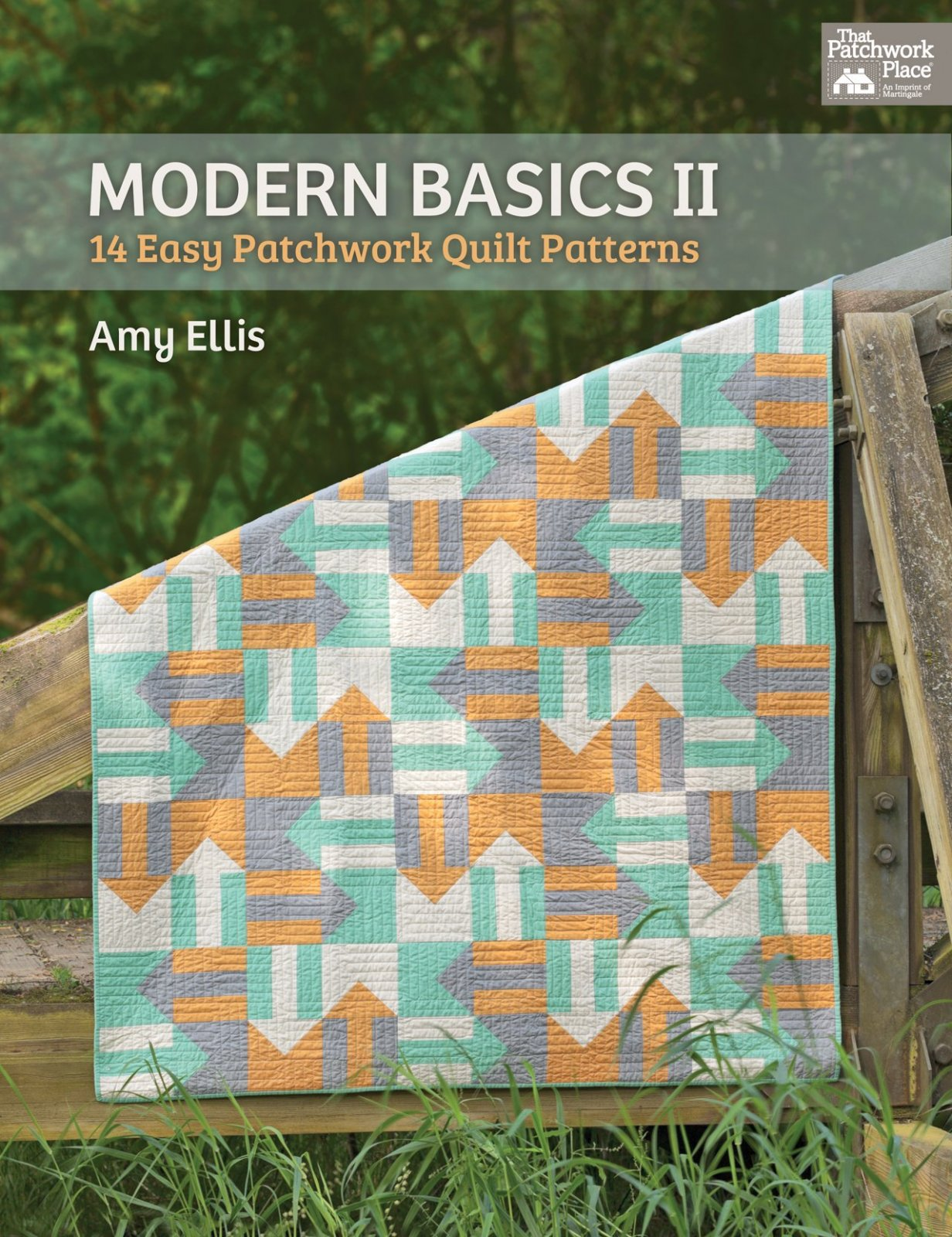 Modern Basics II - 14 Easy Patchwork Quilt Patterns