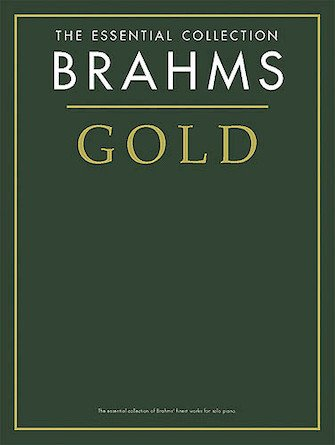 Brahms Gold: The Essential Collection