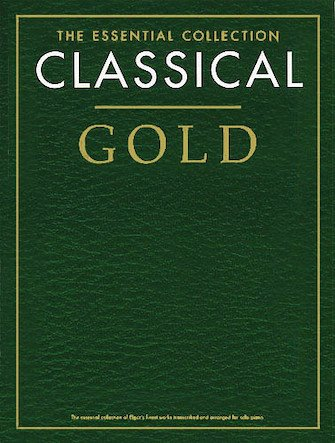 Classical Gold: The Essential Collection