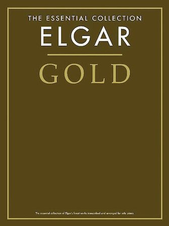 Elgar Gold: The Essential Collection