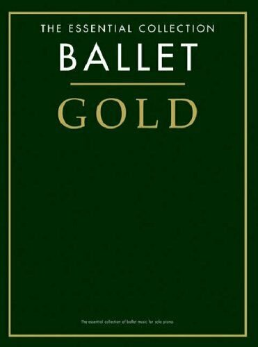 Ballet Gold: The Essential Collection