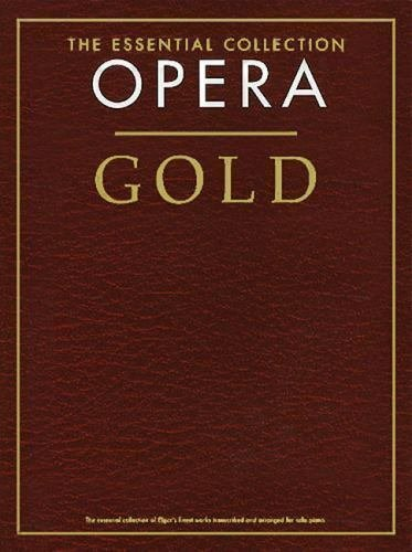 Opera Gold: The Essential Collection