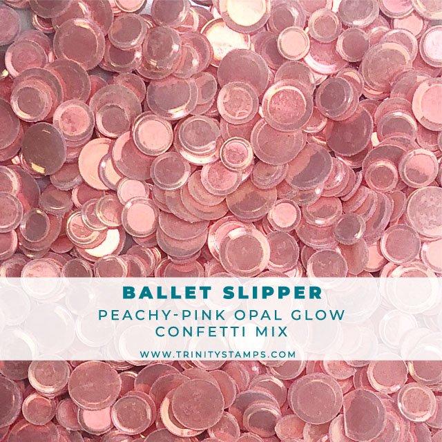 Ballet Slipper opal sheen confetti mix